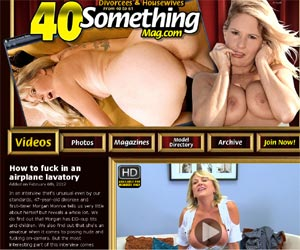 40 Something Mag - Ecxlusive Hardcore MILFs and Older Women
